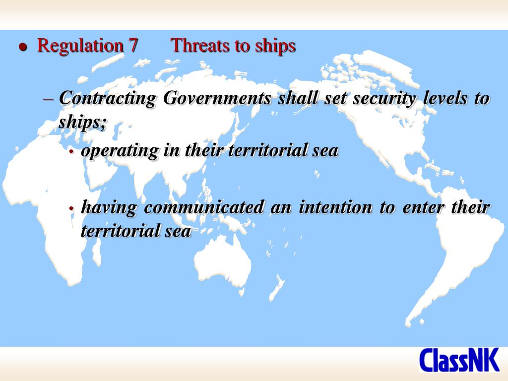 Regulation 7	Threats to ships