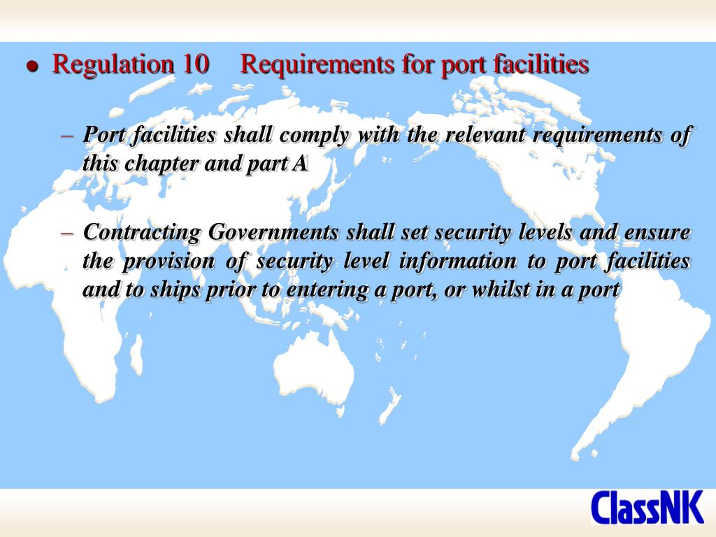 Regulation 10	Requirements for port facilities