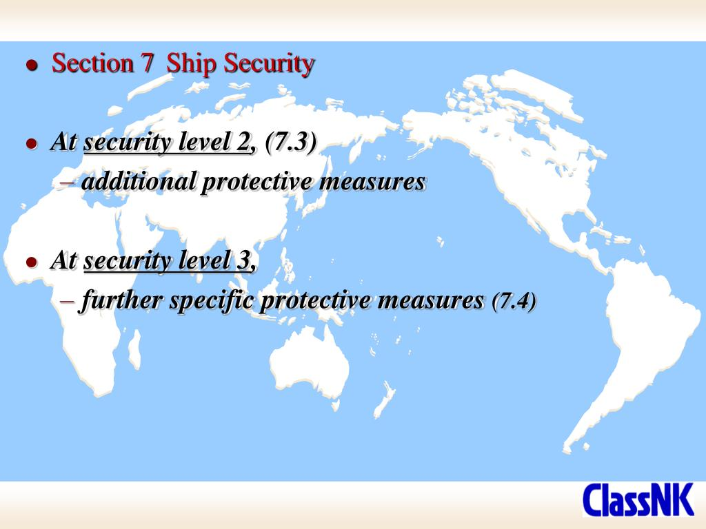 Section 7	Ship Security