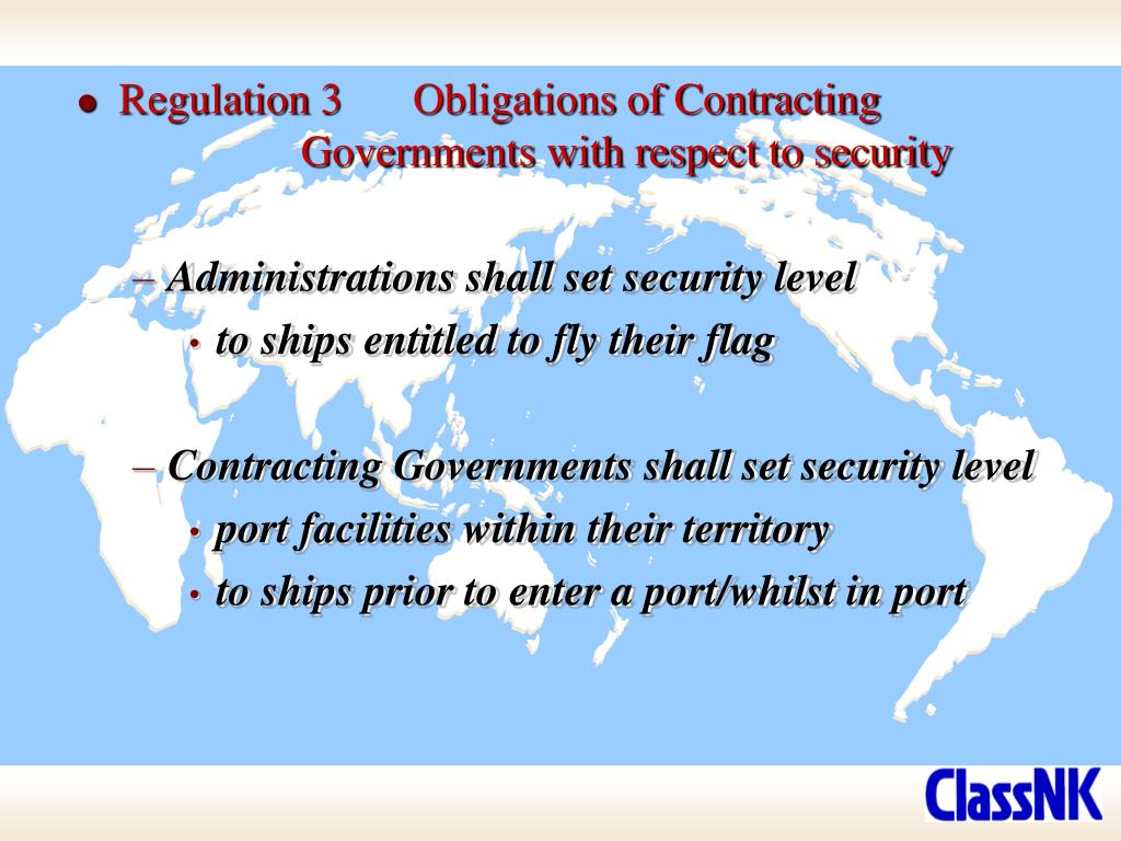 Regulation 3	Obligations of Contracting 			Governments with respect to security