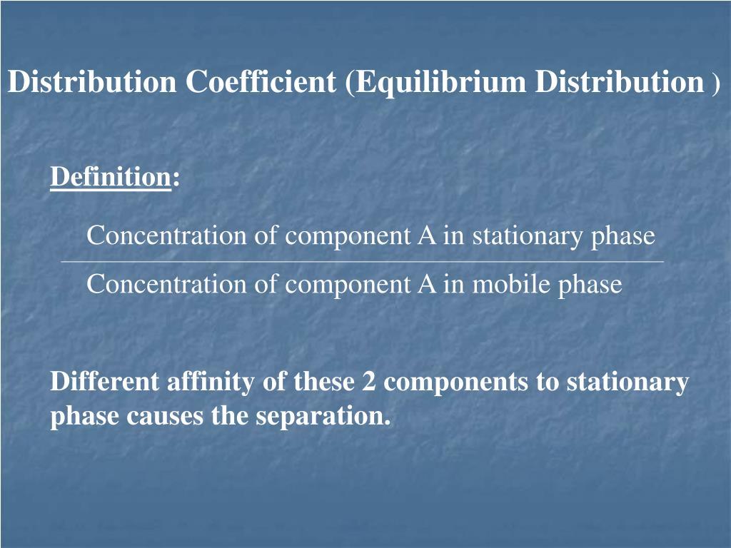 Distribution Coefficient (Equilibrium Distribution