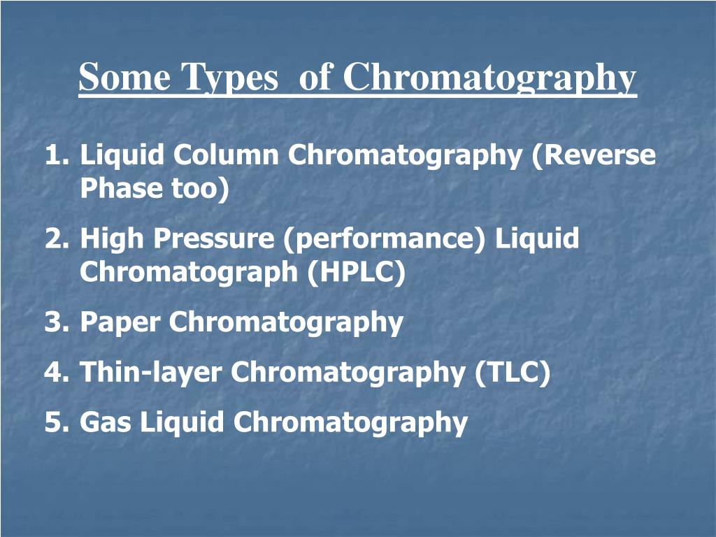 Some Types  of Chromatography