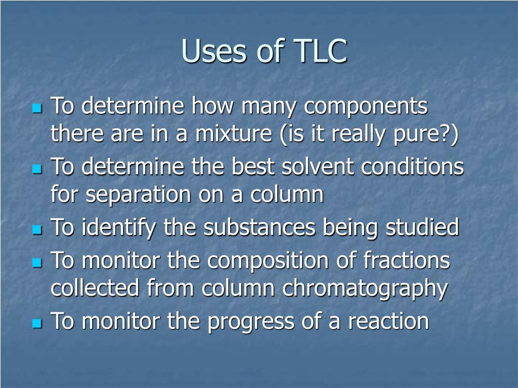 Uses of TLC