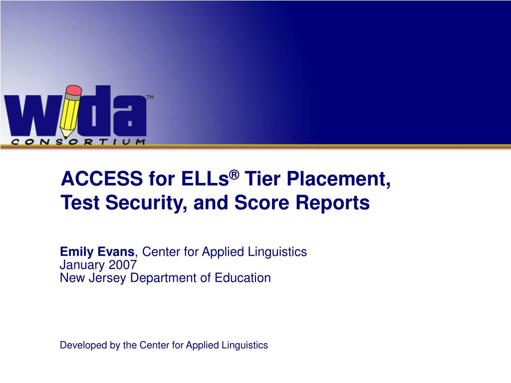 access for ells tier placement test security and score reports l.