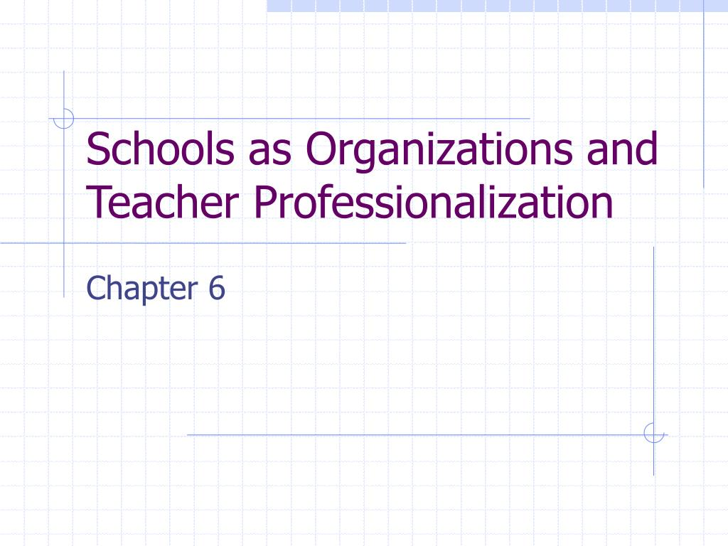 schools as organizations and teacher professionalization l.