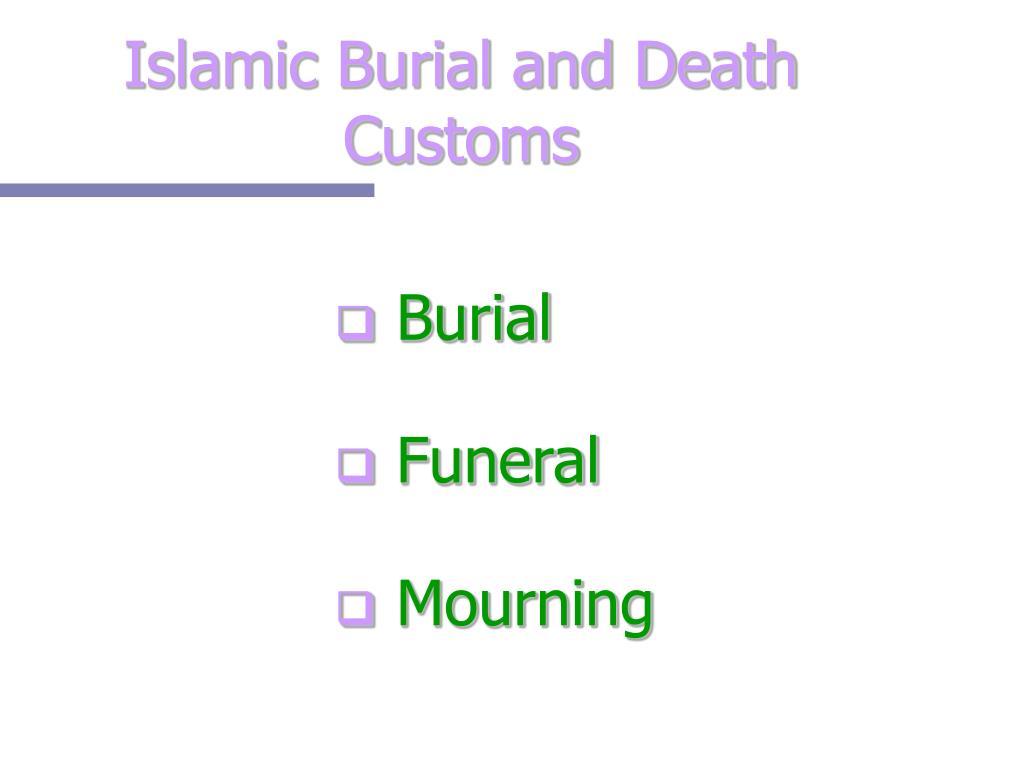 Islamic Burial and Death Customs