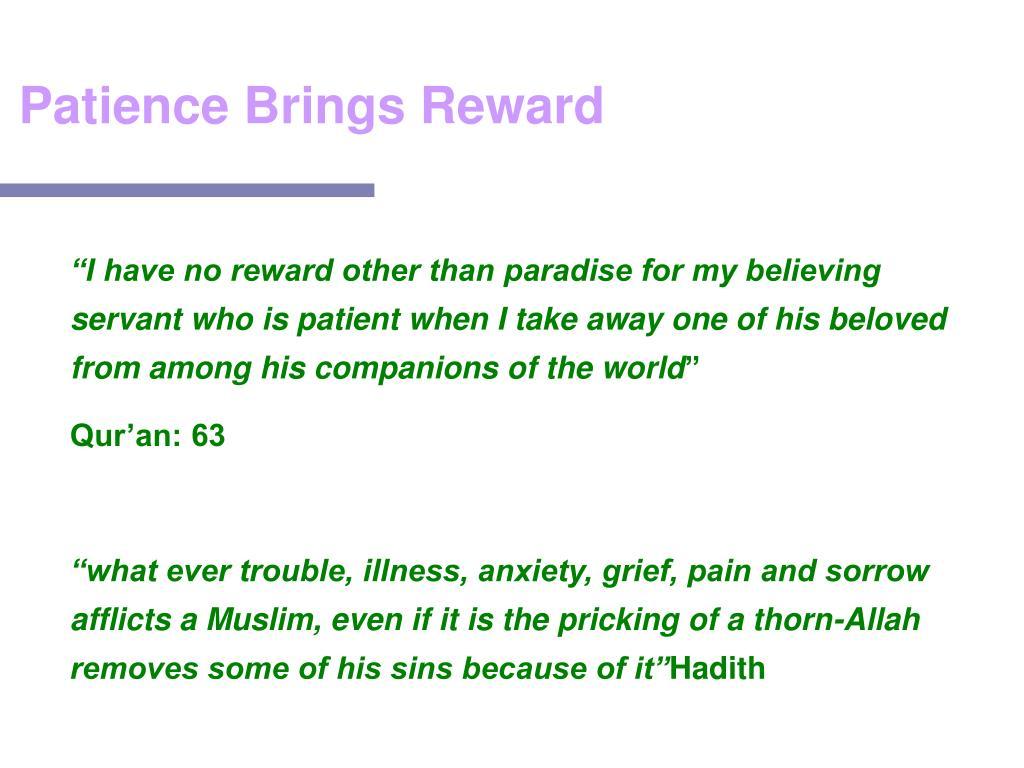 Patience Brings Reward