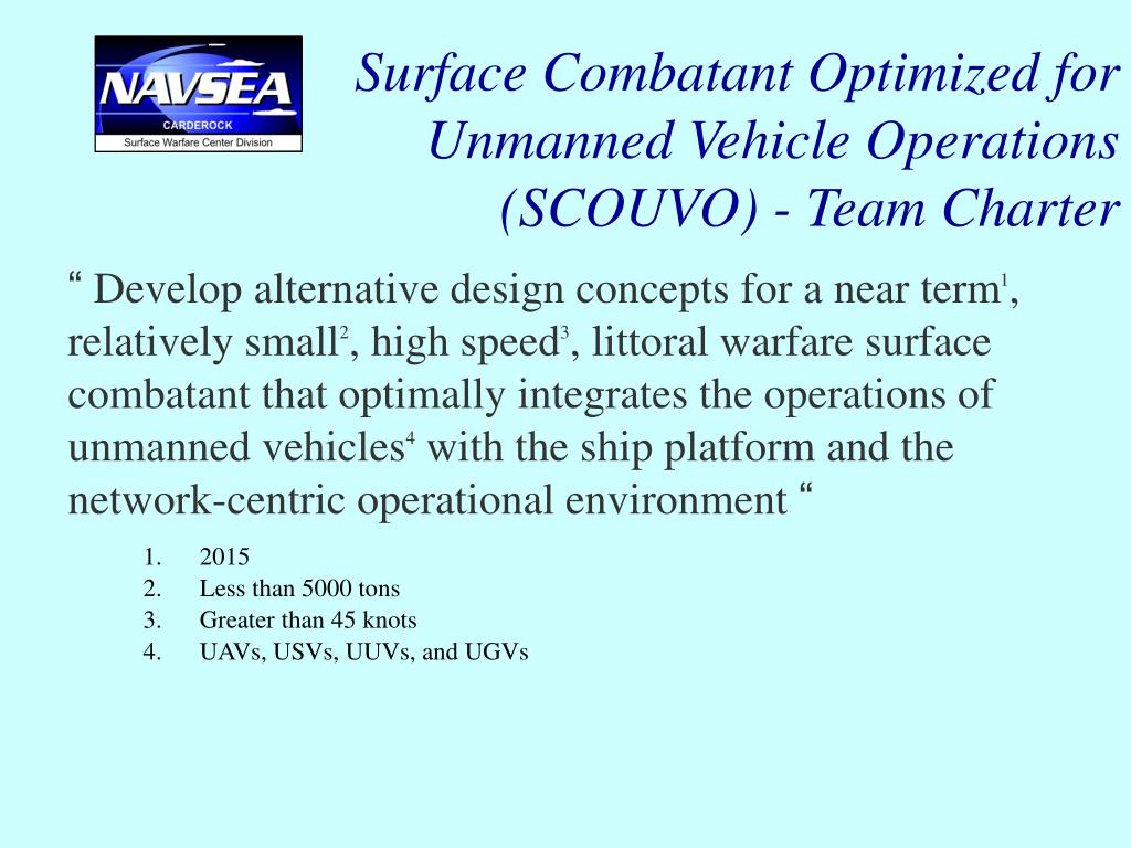 Surface Combatant Optimized for Unmanned Vehicle Operations (SCOUVO) - Team Charter