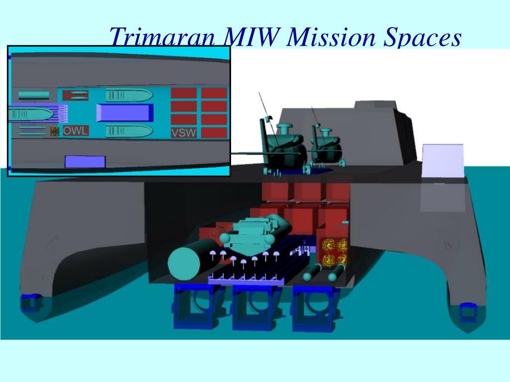 Trimaran MIW Mission Spaces
