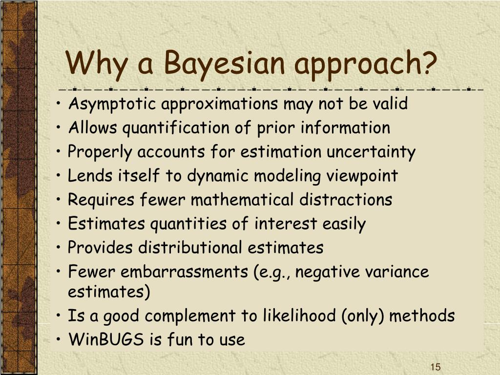 Why a Bayesian approach?