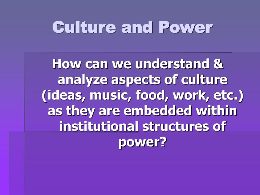 culture and power l.