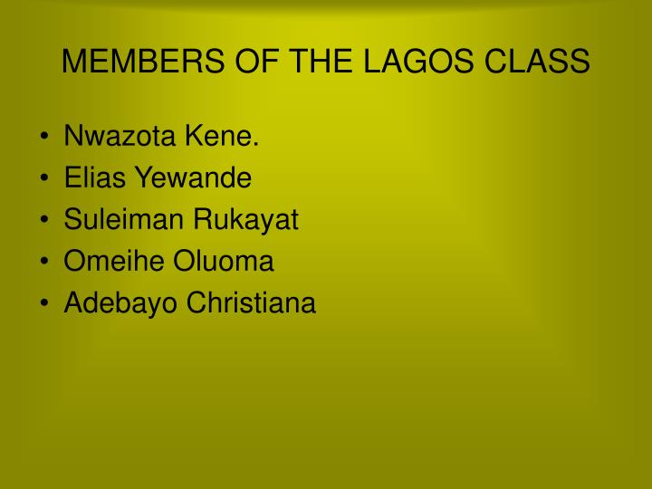 MEMBERS OF THE LAGOS CLASS