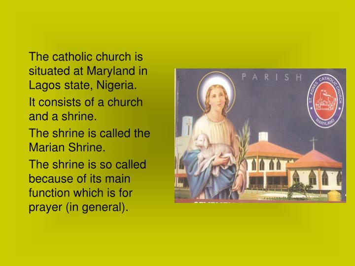 The catholic church is situated at Maryland in Lagos state, Nigeria.