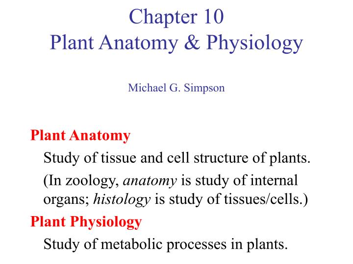 PPT - Chapter 10 Plant Anatomy & Physiology Michael G. Simpson ...