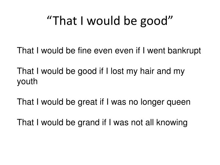 """That I would be good"""
