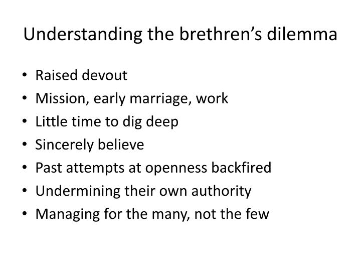Understanding the brethren's dilemma