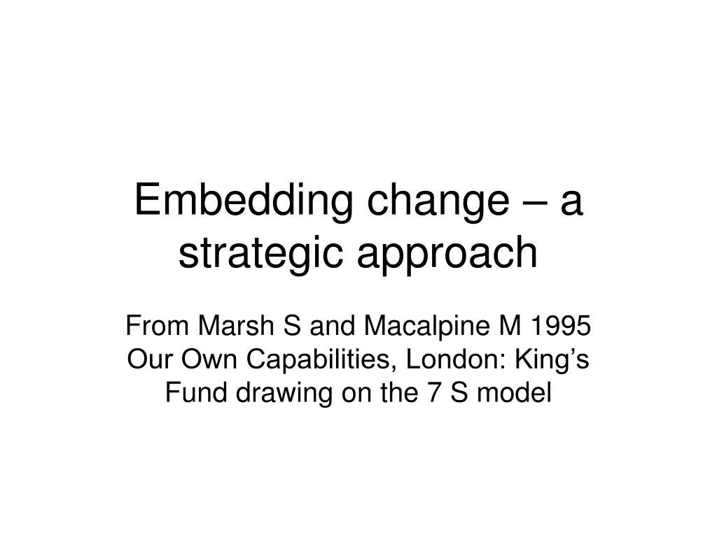 Embedding change – a strategic approach