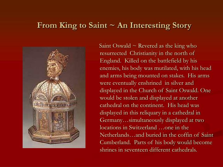 From King to Saint ~ An Interesting Story