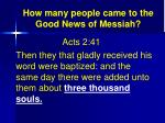 how many people came to the good news of messiah