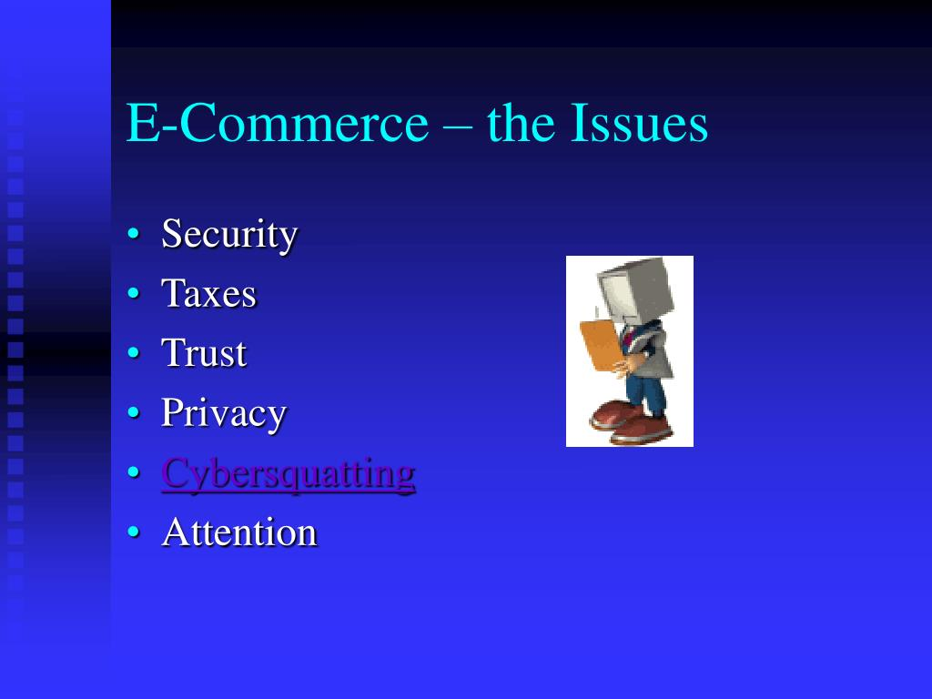E-Commerce – the Issues