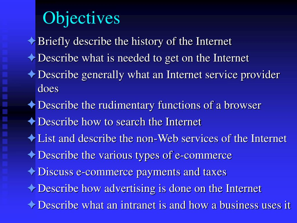 Briefly describe the history of the Internet
