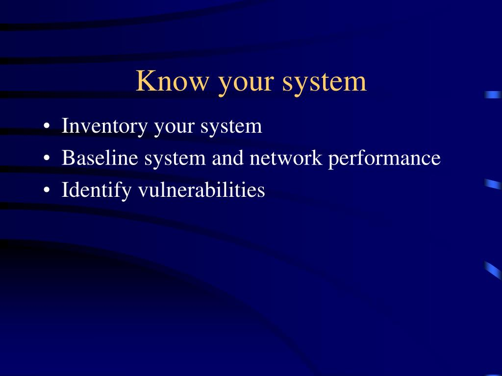 Know your system
