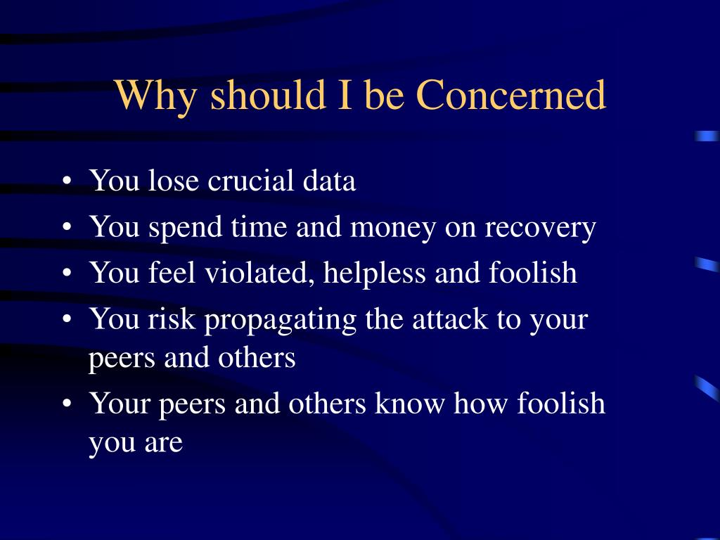 Why should I be Concerned