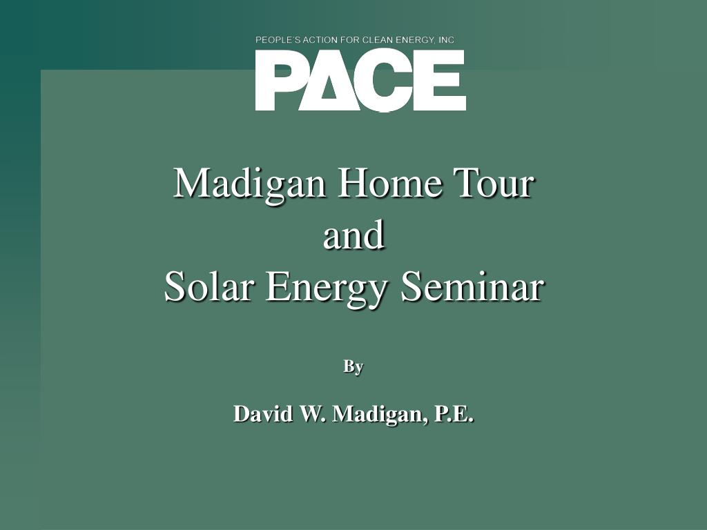 madigan home tour and solar energy seminar l.