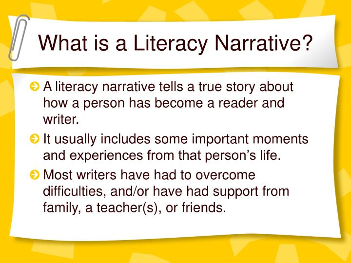 personal literacy narrative essays Narrative essays are typically autobiographical,  , scene, encounter with an influential person, stage of development) in your personal literacy history,.