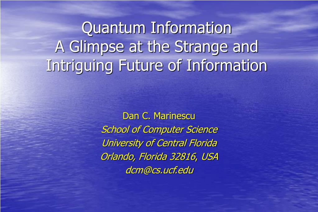 quantum information a glimpse at the strange and intriguing future of information l.