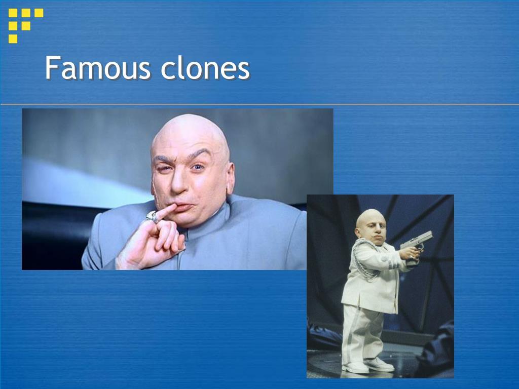 Famous clones