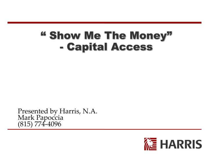 show me the money capital access n.