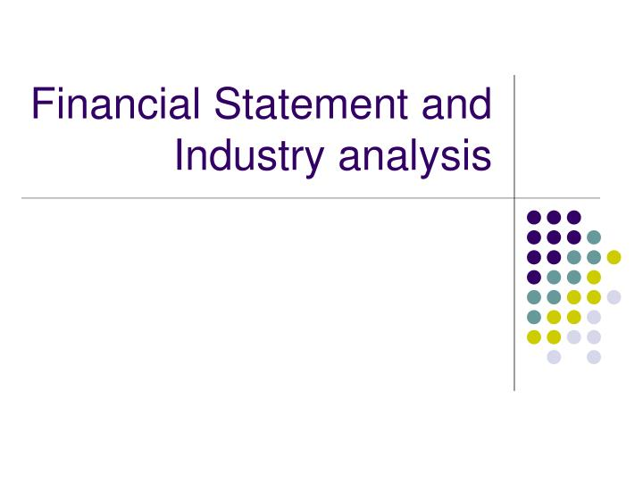 financial statement and industry analysis n.