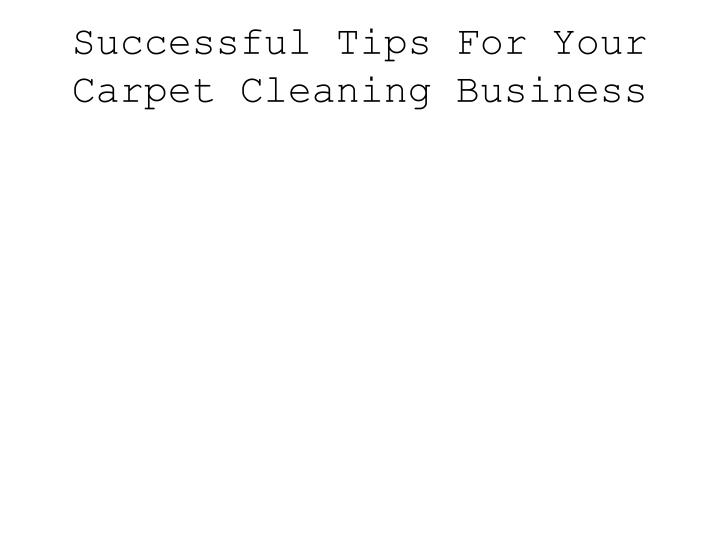 successful tips for your carpet cleaning business n.