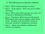 8 describe process of protein synthesis
