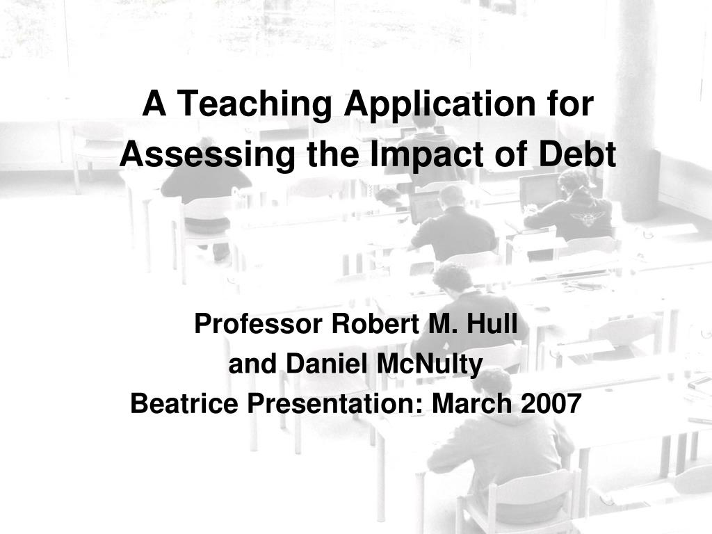 a teaching application for assessing the impact of debt l.