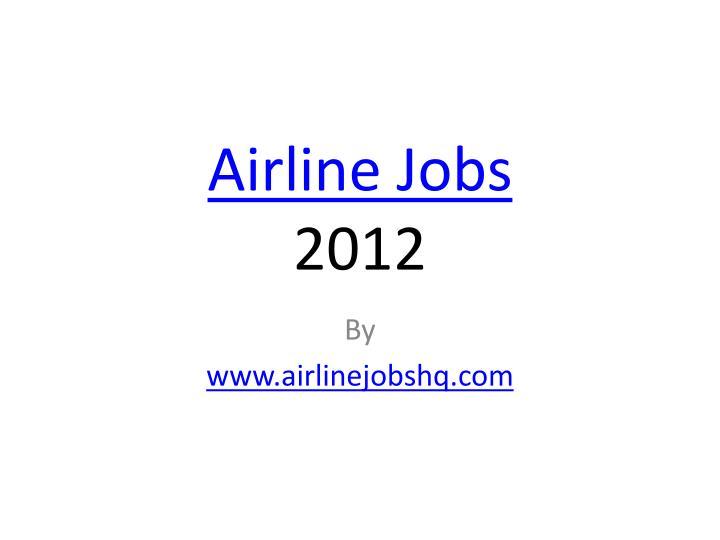 airline jobs 2012 n.