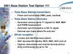 3901 base station test option 111