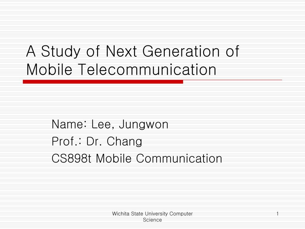 a study of next generation of mobile telecommunication l.