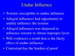 undue influence1