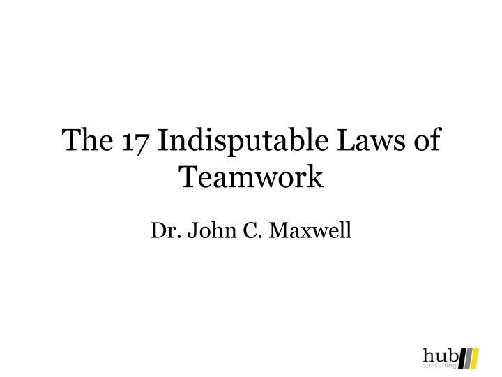 the 17 indisputable laws of teamwork n.