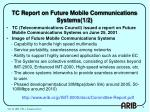 tc report on future mobile communications systems 1 2