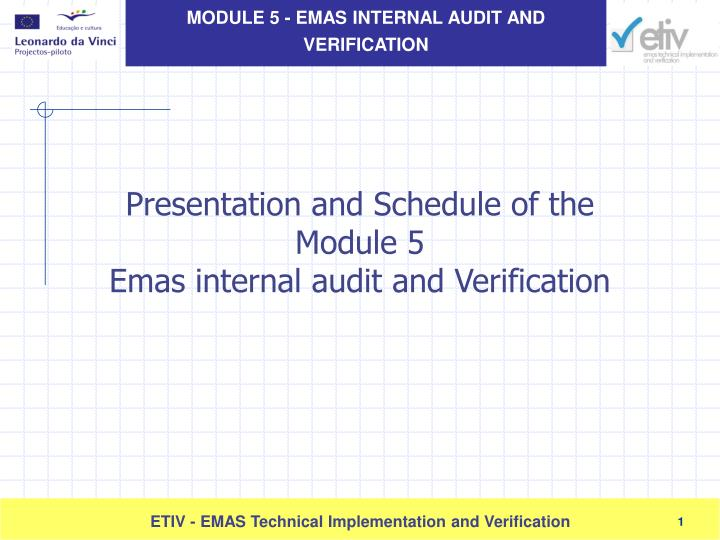 presentation and schedule of the module 5 emas internal audit and verification n.