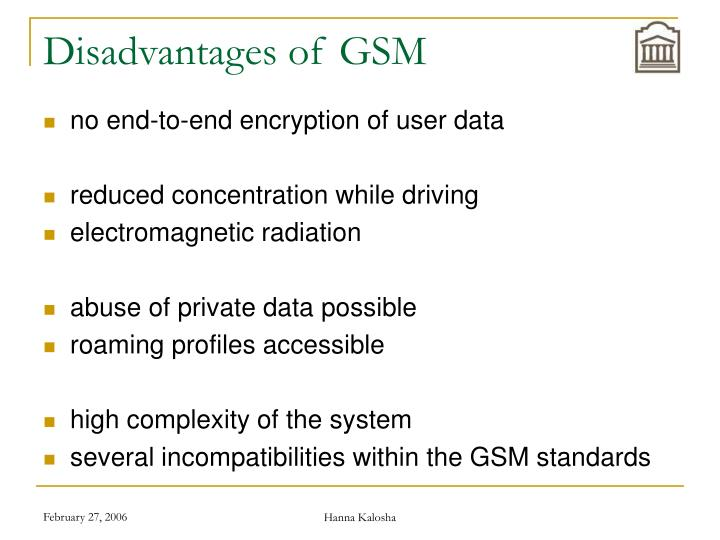 Disadvantages of GSM