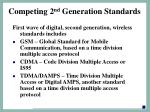 competing 2 nd generation standards