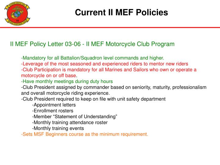 Current II MEF Policies