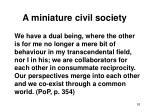 a miniature civil society