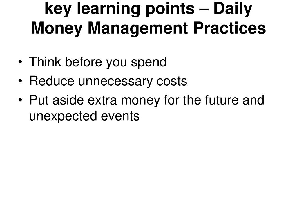 key learning points – Daily Money Management Practices