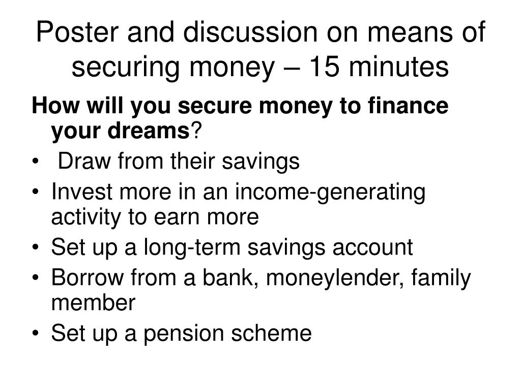 Poster and discussion on means of securing money – 15 minutes