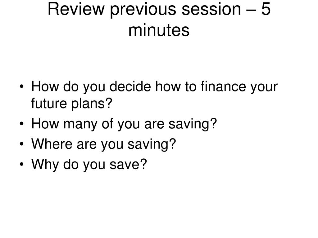 Review previous session – 5 minutes